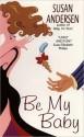 Be My Baby - Susan Andersen