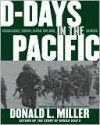 D-Days in the Pacific - Donald L. Miller