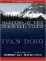 Dancing at the Rascal Fair (McCaskill Trilogy Series #2) - Ivan Doig, Ian MacKenzie Robert