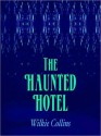 The Haunted Hotel: A Mystery of Modern Venice (MP3 Book) - Wilkie Collins, Traci Svendsgaard
