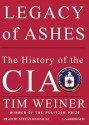 Legacy of Ashes: The History of the CIA (Audio) - Tim Weiner