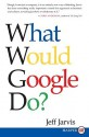 What Would Google Do? LP - Jeff Jarvis