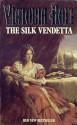 The Silk Vendetta - Victoria Holt
