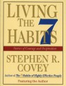Living the 7 Habits: Powerful Lessons in Personal Change (Audio) - Stephen R. Covey