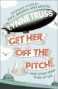Get Her Off the Pitch! How sport took over my life - Lynee Truss