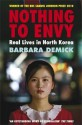 Nothing to Envy. Ordinary Lives in North Korea - Barbara Demick