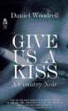 Give Us a Kiss (Mass Market) - Daniel Woodrell