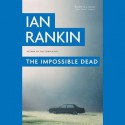 The Impossible Dead (Audio) - Ian Rankin, Peter Forbes