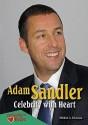 Adam Sandler: Celebrity with Heart - Michael A. Schuman