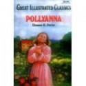 Pollyanna: Great Illustrated Classics - Eleanor H. Porter