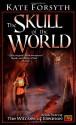 The Skull of the World - Kate Forsyth