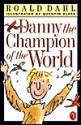 Danny the Champion of the World (School & Library Binding) - Roald Dahl