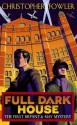 Full Dark House (Bryant & May, # 1) - Christopher Fowler
