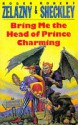 Bring Me the Head of Prince Charming - Roger Zelazny, Robert Sheckley