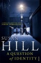 A Question of Identity (Simon Serrailler #7) - Susan Hill