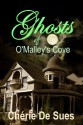 Ghosts of O'Malley's Cove - Chérie De Sues