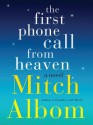 First Phone Call from Heaven - Mitch Albom