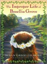 The Improper Life of Bezellia Grove (MP3 Book) - Susan Gregg Gilmore, Tavia Gilbert
