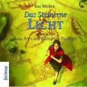 Das Steinerne Licht - Kai Meyer, Katharina Thalbach, Nina Petri