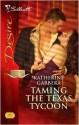 Taming the Texas Tycoon (Silhouette Desire) - Katherine Garbera
