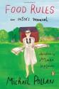 Food Rules: An Eater's Manual - Michael Pollan, Maira Kalman