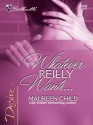 Whatever Reilly Wants.. - Maureen Child