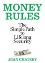 Money Rules: The Simple Path to Lifelong Security - Jean Chatzky