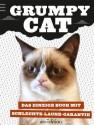 Grumpy Cat: Das einzige Buch mit Schlechte-Laune-Garantie (German Edition) - Grumpy Cat