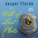 The Well of Lost Plots - Jasper Fforde, Emily Gray