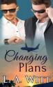 Changing Plans - L.A. Witt