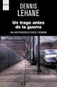 Un trago antes de la guerra (SERIE NEGRA) (Spanish Edition) - Dennis Lehane, DE ESPAÑA RENEDO, RAMON
