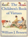 The Children's Book of Virtues - William J. Bennett, Michael Hague