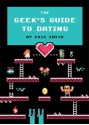 The Geek's Guide to Dating - Eric Smith