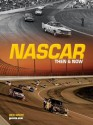 NASCAR Then and Now - Ben White, Nigel Kinrade, Smyle Media