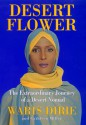 Desert Flower: The Extraordinary Journey of a Desert Nomad - Waris Dirie, Cathleen Miller