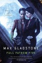 Full Fathom Five: A Novel of the Craft Sequence - Max Gladstone