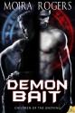 Demon Bait (Children of the Undying, #0.5) - Moira Rogers