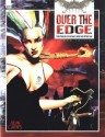 Over the Edge: The Role Playing Game of Surreal Danger - Jonathan Tweet