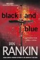 Black and Blue: An Inspector Rebus Mystery (Inspector Rebus Novels) - Ian Rankin