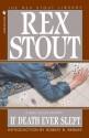 If Death Ever Slept - Rex Stout