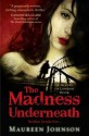 The Madness Underneath (Shades of London, Book 2) - Maureen Johnson
