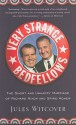 Very Strange Bedfellows: The Short and Unhappy Marriage of Richard Nixon and Spiro Agnew - Jules Witcover