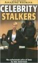 Celebrity Stalkers: The Unfortunate Price of Fame - Stan Sauerwein