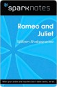 Romeo and Juliet (SparkNotes Literature Guide) - SparkNotes Editors, William Shakespeare