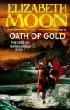 Oath of Gold (The deed of Paksenarrion) - Elizabeth Moon