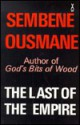The Last of the Empire: A Senegalese Novel - Ousmane Sembène, Adrian Adams