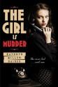 The Girl is Murder (Girl is Murder, #1) - Kathryn Miller Haines