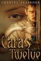 Cara's Twelve - Chantel Seabrook