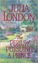 Perils of Pursuing a Prince - Julia London