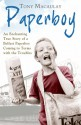 Paperboy: An Enchanting True Story of a Belfast Paperboy Coming to Terms with the Troubles - Tony Macaulay